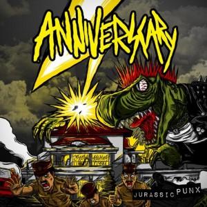 Anniverscary - Jurrasic Punx
