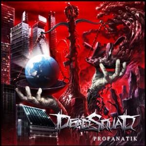 Dead Squad - Profanatik