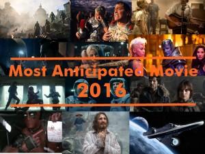 Most Anticipated Movie 2016