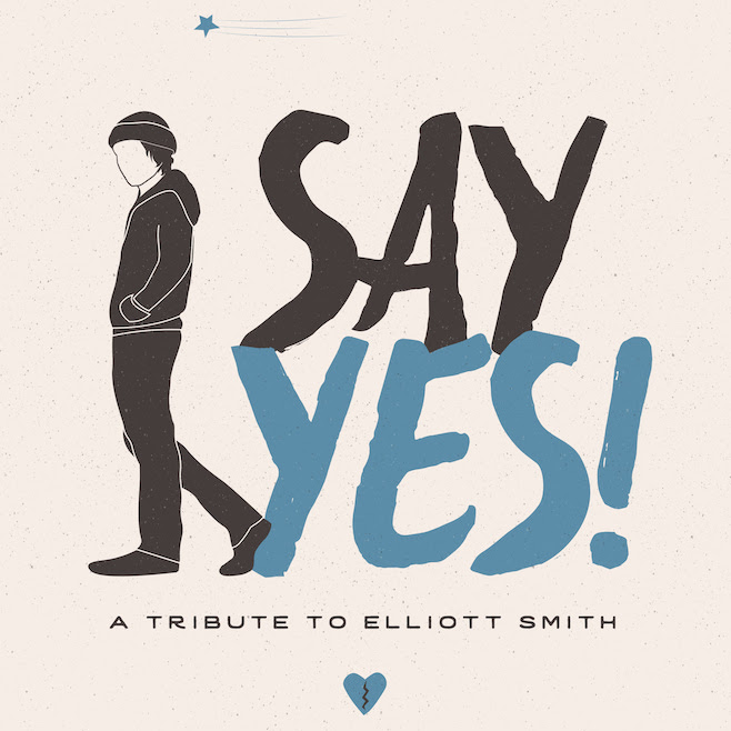 say yes elliott smith tribute