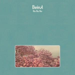 Beirut – No No No