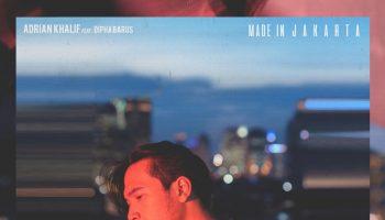 Adrian Khalif feat.Dipha Barus – Made in Jakarta